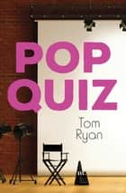 Pop Quiz ebook by Tom Ryan