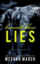 Beneath These Lies ebook by