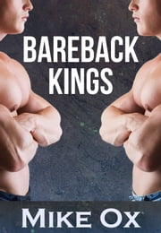 Bareback Kings - 4-Pack Gay BDSM Orgy Bundle ebook by Mike Ox