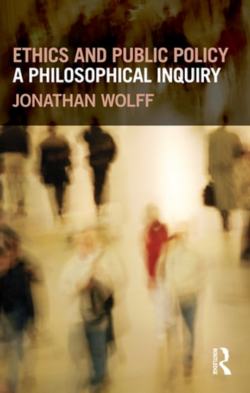 Ethics and Public Policy - A Philosophical Inquiry ebook by Jonathan Wolff