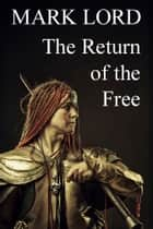 The Return of the Free ebook by Mark Lord