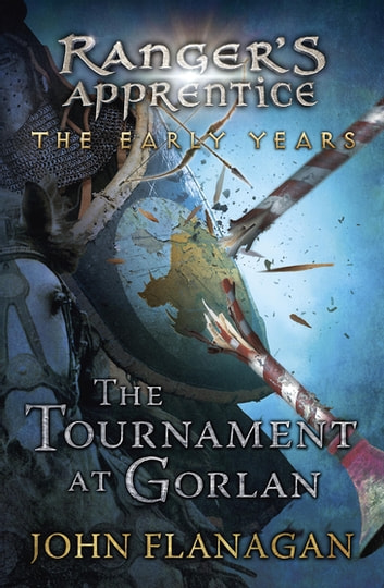 The Tournament at Gorlan ebook by John Flanagan