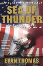 Sea of Thunder - Four Commanders and the Last Great Naval Campaign 1941-1945 ebook by Evan Thomas