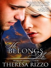 He Belongs to Me ebook by Theresa Rizzo