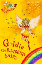 Rainbow Magic: Goldie The Sunshine Fairy - The Weather Fairies Book 4 ebook by Daisy Meadows, Georgie Ripper