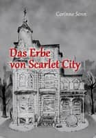 Das Erbe von Scarlet City eBook by Corinne Senn