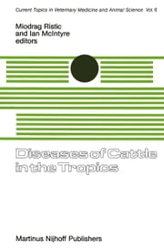 Diseases of Cattle in the Tropics - Economic and Zoonotic Relevance ebook by Miodrag Ristic