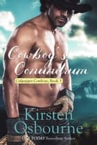 Cowboy's Cunundrum - Culpepper Cowboys, #3 ebook by Kirsten Osbourne