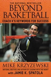 Beyond Basketball - Coach K's Keywords for Success ebook by Mike Krzyzewski,Jamie K. Spatola