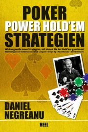 Poker Power Hold'em Strategien - Wirkungsvolle neue Strategien, mit denen Sie bei Hold'em gewinnen! ebook by Daniel Negreanu, Todd Brunson, Erick Lindgren,...