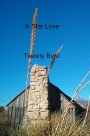A Star Love ebook by Tweety Byrd