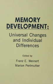 Memory Development - Universal Changes and Individual Differences ebook by Franz E. Weinert, Marion Perlmutter