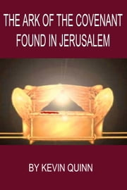 The Ark of The Covenant Found in Jerusalem ebook by Kobo.Web.Store.Products.Fields.ContributorFieldViewModel