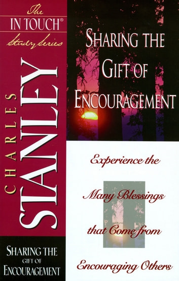 Sharing the Gift of Encouragement ebook by Charles Stanley