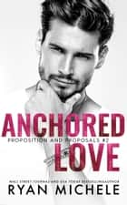 Anchored Love ebook by Ryan Michele