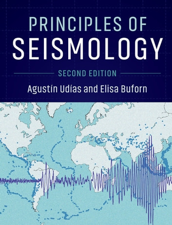 Principles of Seismology ebook by Agustín Udías,Elisa Buforn
