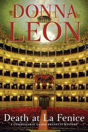 Death at La Fenice: A Commissario Brunetti Mystery - A Commissario Brunetti Mystery ebook by Donna Leon