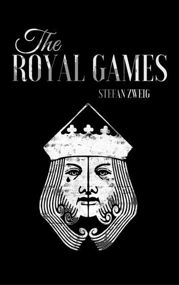 The Royal Game ebook by Stefan Zweig