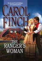 The Ranger's Woman ebook by Carol Finch