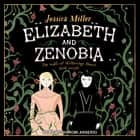 Elizabeth and Zenobia audiolibro by Shiromi Arserio, Jessica Miller