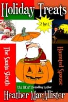 Holiday Treats Boxed Set ebook by Heather MacAllister