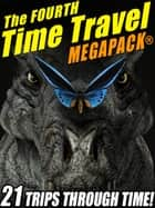 The Fourth Time Travel MEGAPACK® ebook by Fritz Leiber, R. A. Lafferty, Keith Laumer,...