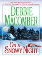 On a Snowy Night: The Christmas Basket\The Snow Bride ebook by Debbie Macomber