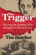 The Trigger ebook by Tim Butcher
