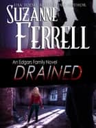 DRAINED ebook by Suzanne Ferrell