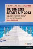 The Financial Times Guide to Business Start Up 2013