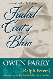 Faded Coat of Blue ebook by Ralph Peters,Owen Parry