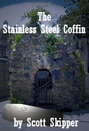 The Stainless Steel Coffin ebook by Scott Skipper