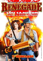 Renegade (A Captain Gringo Western #1) ebook by Lou Cameron