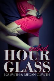 Hourglass Cubed ebook by K.S. Smith,Megan C. Smith