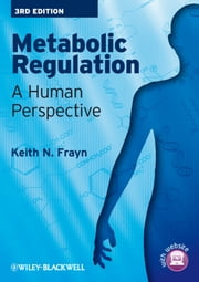 Metabolic Regulation - A Human Perspective ebook by Keith N. Frayn