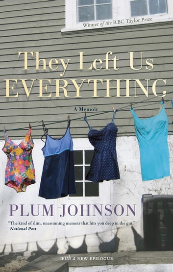 They Left Us Everything - A Memoir ebook by Plum Johnson