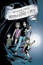 The Heath Cousins and the Moonstone Cave ebook by Eileen Hobbs