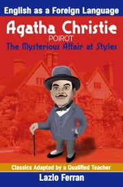 The Mysterious Affair at Styles (Annotated) - English as a Second or Foreign Language Edition by Lazlo Ferra ebook by Lazlo Ferran