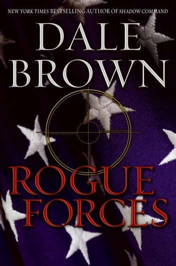 Rogue Forces ebook by Dale Brown