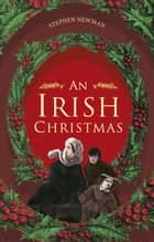 Irish Christmas ebook by Stephen Newman