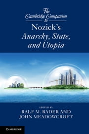 The Cambridge Companion to Nozick's Anarchy, State, and Utopia ebook by Dr Ralf M. Bader,John  Meadowcroft