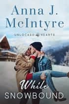 While Snowbound ebook by Anna J. McIntyre