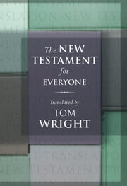 New Testament for Everyone, The ebook by Tom Wright