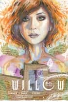 Willow Volume 1: Wonderland ebook by Jeff Parker, Joss Whedon, Various
