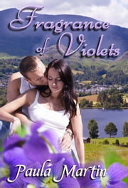 Fragrance of Violets ebook by Paula Martin