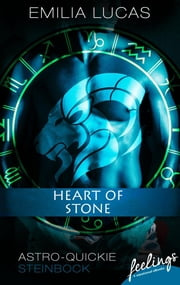 Heart of Stone - Astro-Quickie: Steinbock ebook by Emilia Lucas