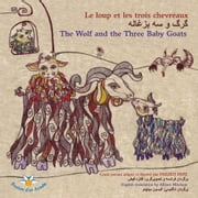 Le loup et les trois chevreaux [ ... ] / The Wolf and the Three Baby Goats ebook by Faezeh Fayx