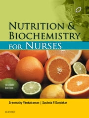 Nutrition and Biochemistry for Nurses ebook by Venkatraman Shreemathy,Suchita P Dandekar