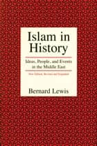 Islam in History ebook by Bernard Lewis