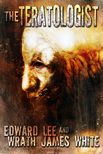 The Teratologist ebook by Edward Lee,Wrath James White
